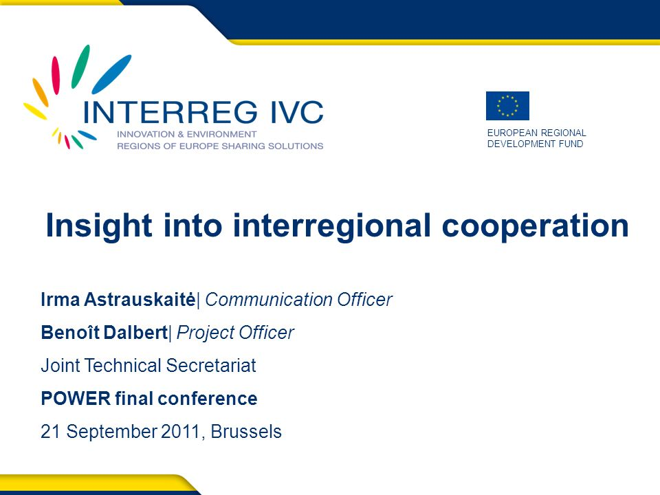 12 POWER Final conference – 21 September 2011 Approved Projects 122 projects 1 332 partners 71 projects in priority 1 51 projects in priority 2 82% of EU NUTS 2 regions represented BUDGET, EUR committedremaining 2.