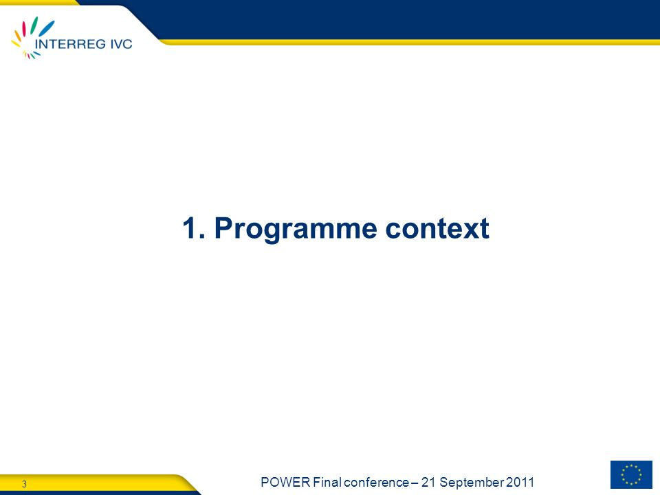 3 POWER Final conference – 21 September 2011 1. Programme context