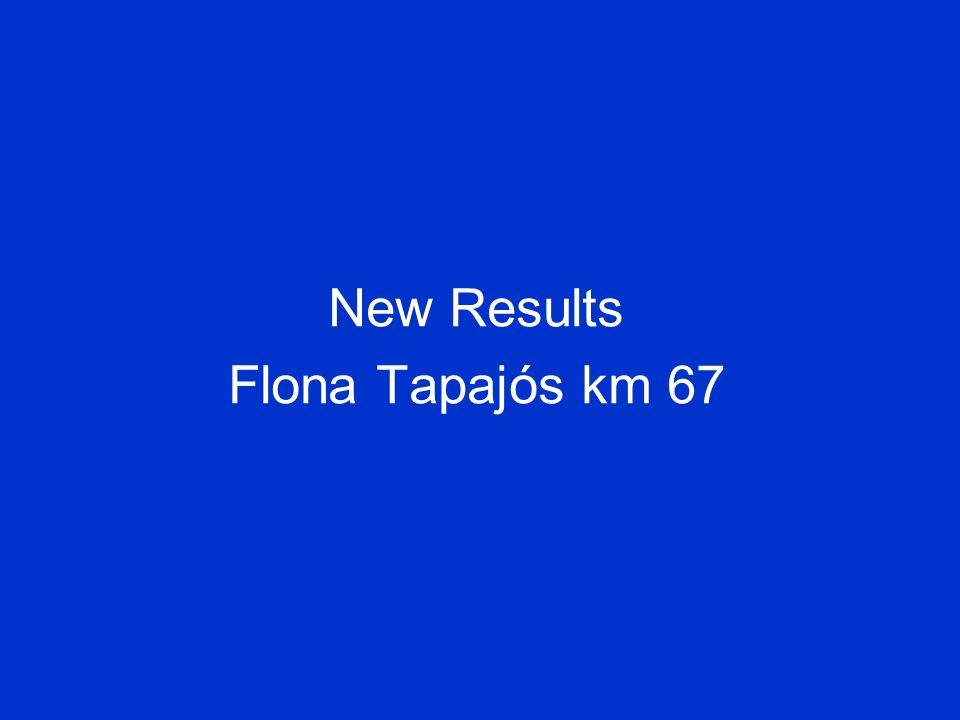 New Results Flona Tapajós km 67