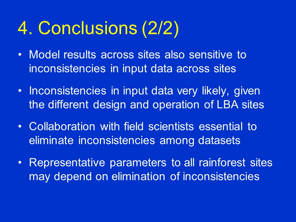 4. Conclusions (2/2) Model results across sites also sensitive to inconsistencies in input data across sites Inconsistencies in input data very likely
