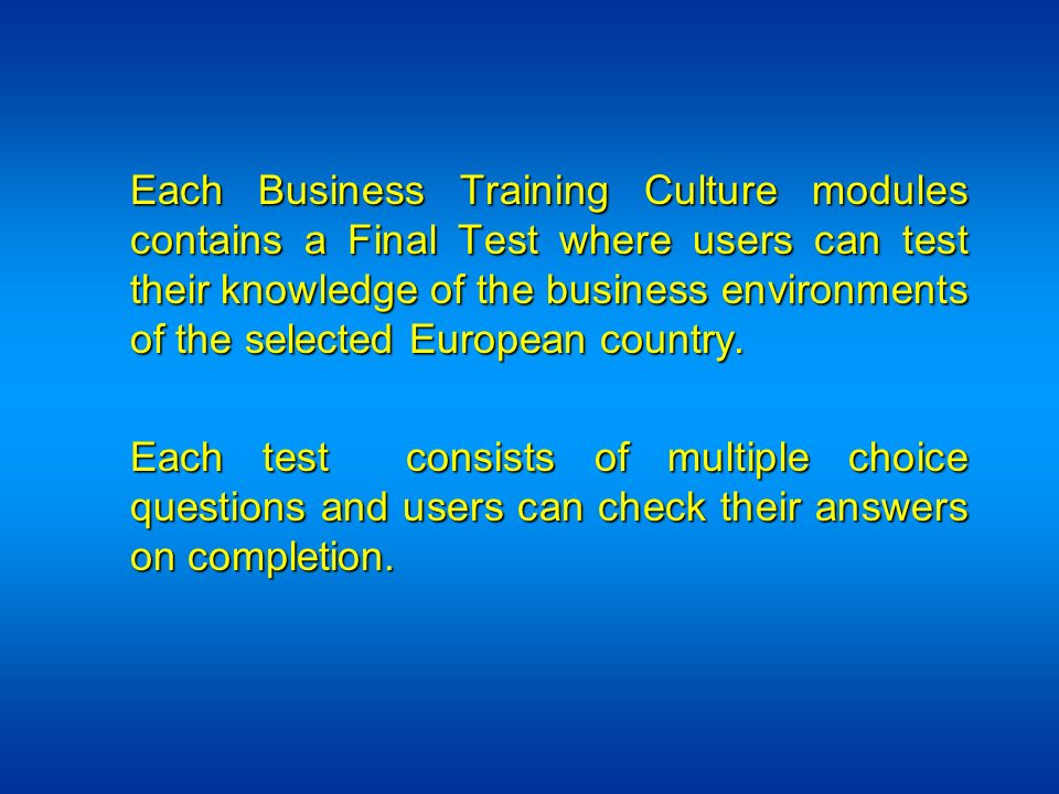 Each Business Training Culture modules contains a Final Test where users can test their knowledge of the business environments of the selected European country.
