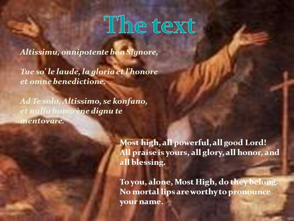 Altissimu, onnipotente bon Signore, Tue so le laude, la gloria et l honore et omne benedictione.