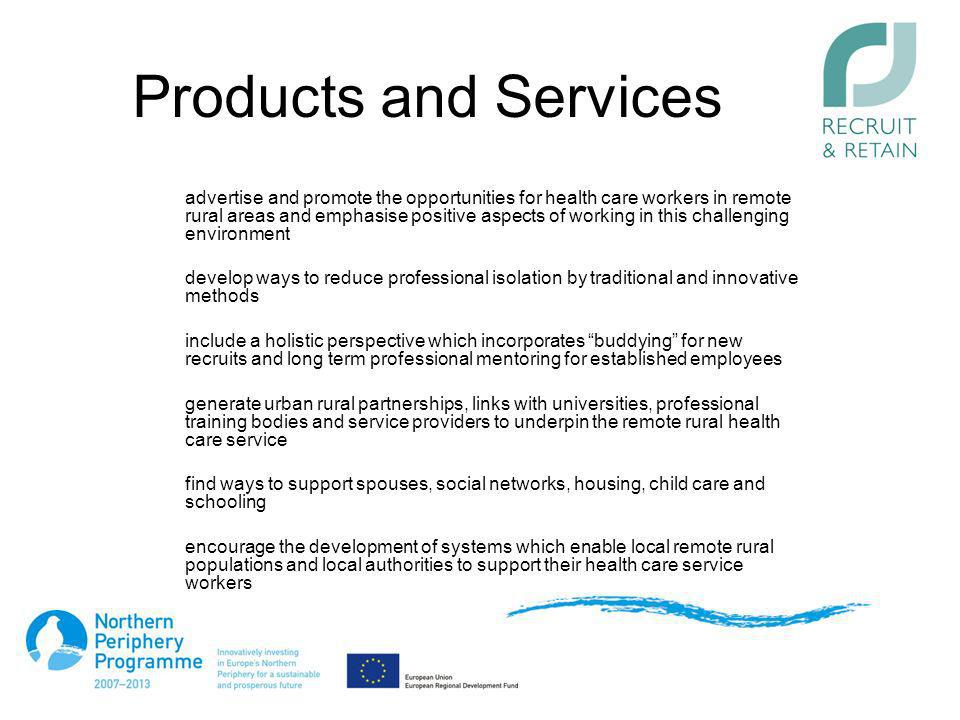 Products and Services advertise and promote the opportunities for health care workers in remote rural areas and emphasise positive aspects of working