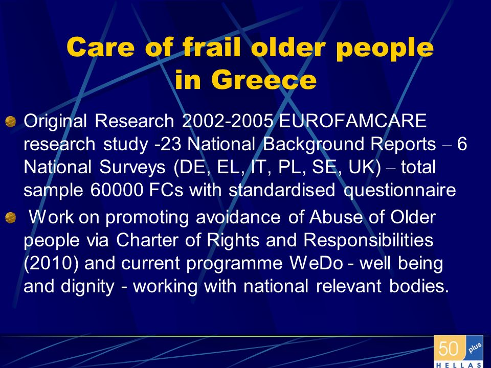 Care of frail older people in Greece Original Research 2002-2005 EUROFAMCARE research study -23 National Background Reports – 6 National Surveys (DE,