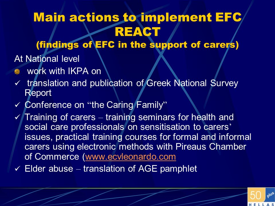 Main actions to implement EFC REACT (findings of EFC in the support of carers) At National level work with IKPA on translation and publication of Gree
