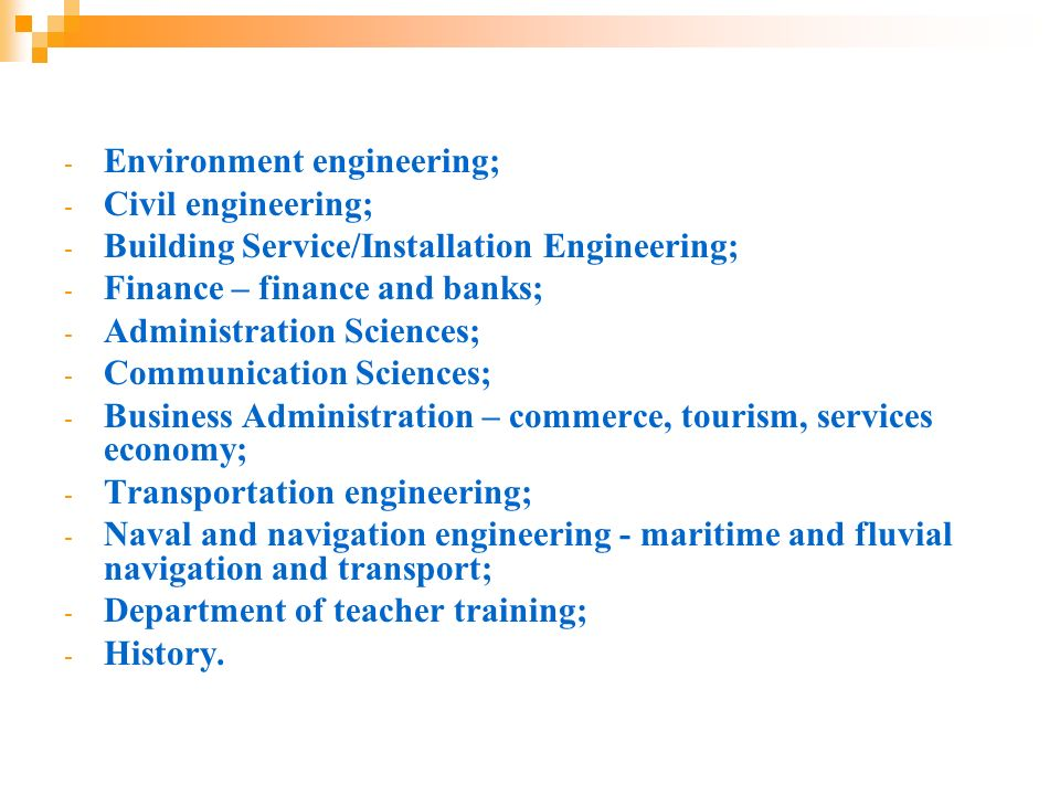 - Environment engineering; - Civil engineering; - Building Service/Installation Engineering; - Finance – finance and banks; - Administration Sciences;