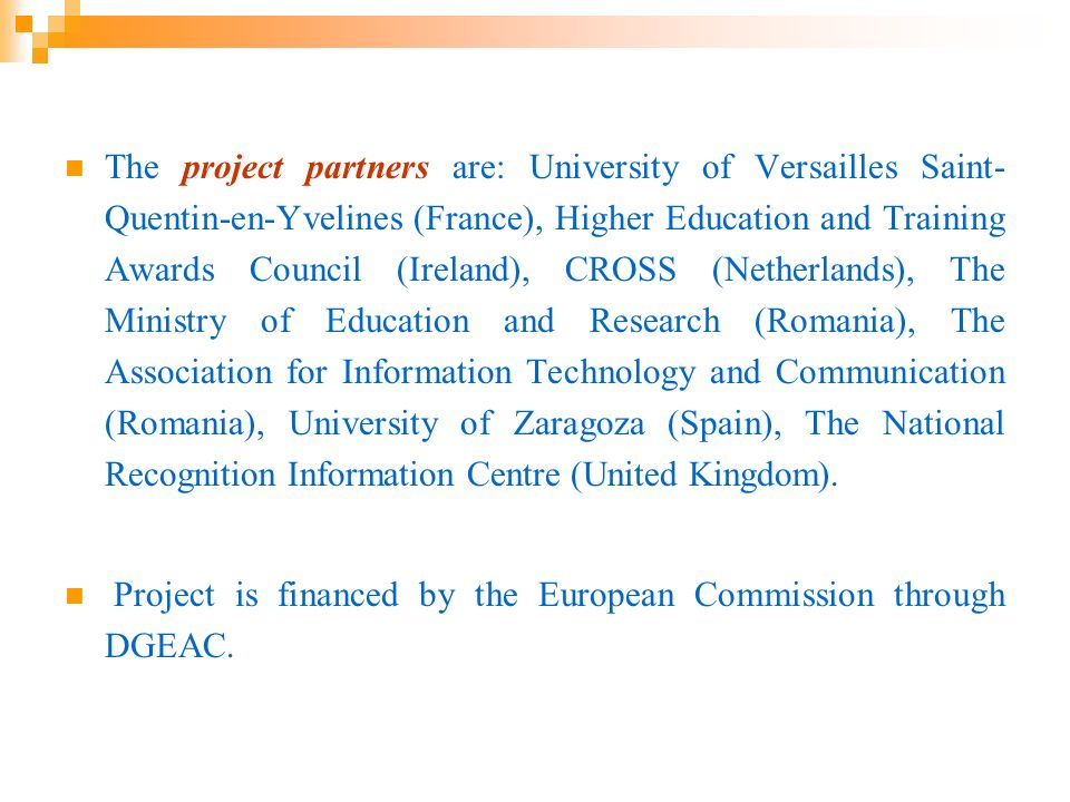 The project partners are: University of Versailles Saint- Quentin-en-Yvelines (France), Higher Education and Training Awards Council (Ireland), CROSS