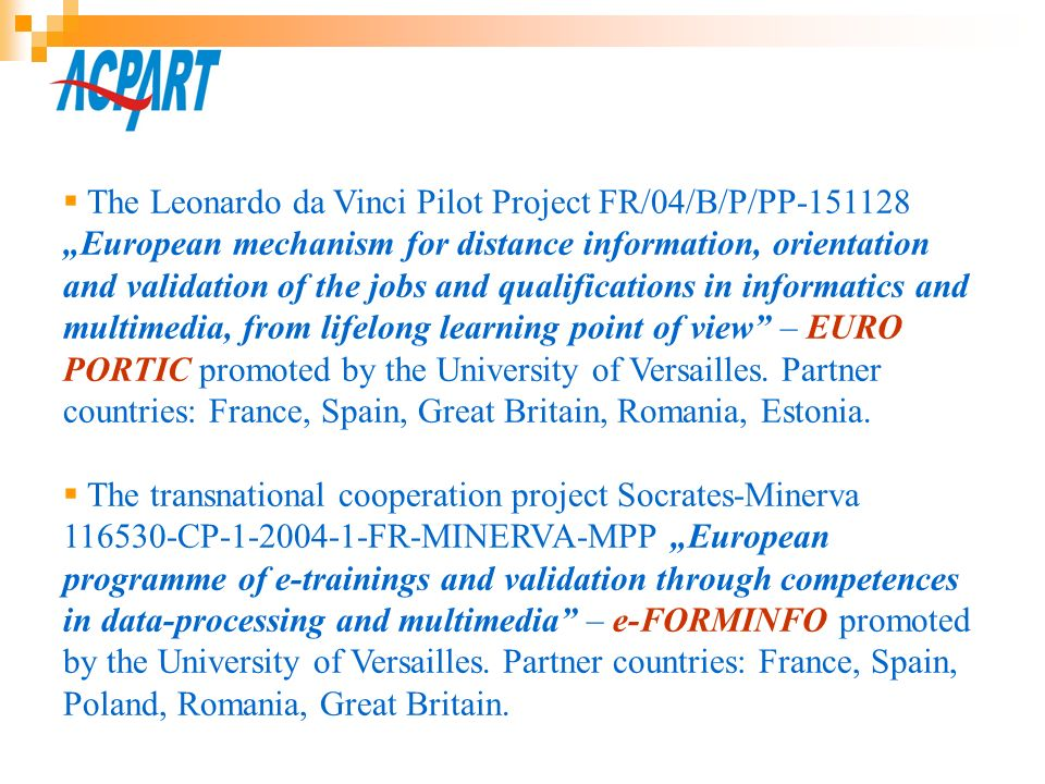 The Leonardo da Vinci Pilot Project FR/04/B/P/PP-151128 European mechanism for distance information, orientation and validation of the jobs and qualif
