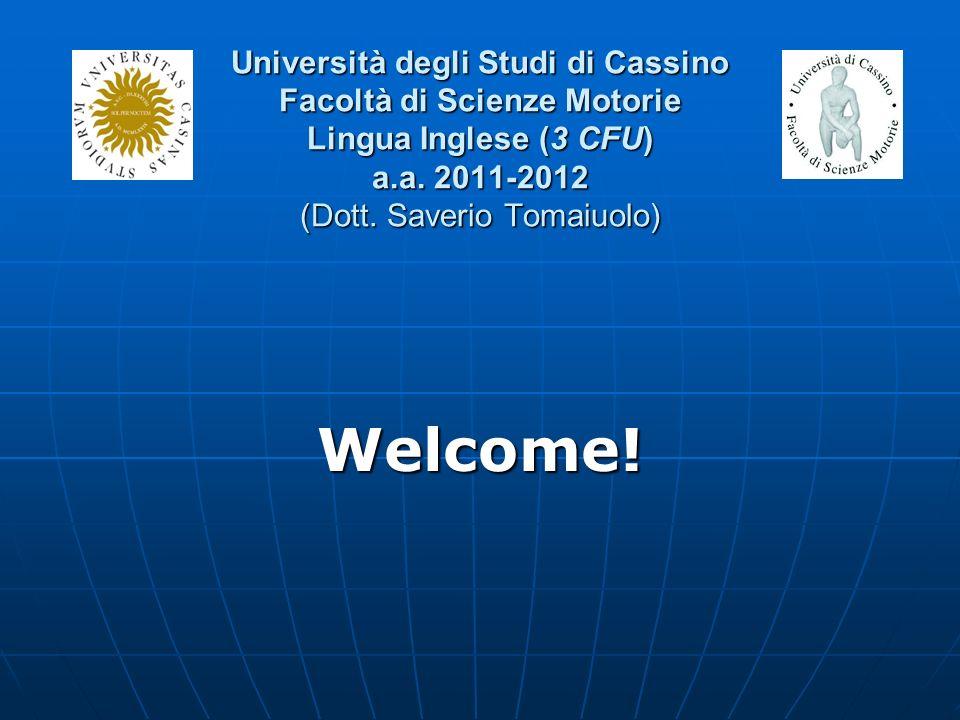 Università degli Studi di Cassino Facoltà di Scienze Motorie Lingua Inglese (3 CFU) a.a.