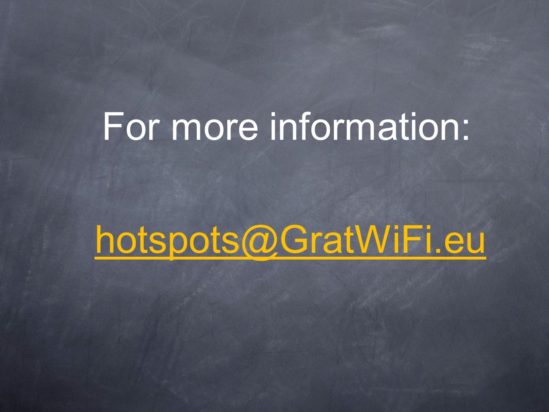 hotspots@GratWiFi.eu For more information: