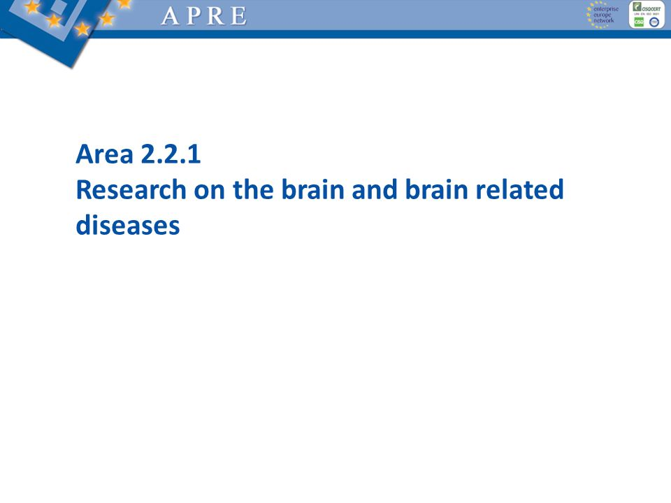 Area 2.2.1 Research on the brain and brain related diseases