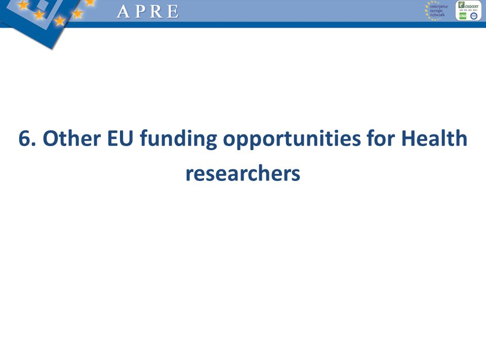 6. Other EU funding opportunities for Health researchers