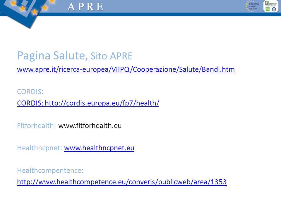 Pagina Salute, Sito APRE www.apre.it/ricerca-europea/VIIPQ/Cooperazione/Salute/Bandi.htm CORDIS: CORDIS: http://cordis.europa.eu/fp7/health/ Fitforhea