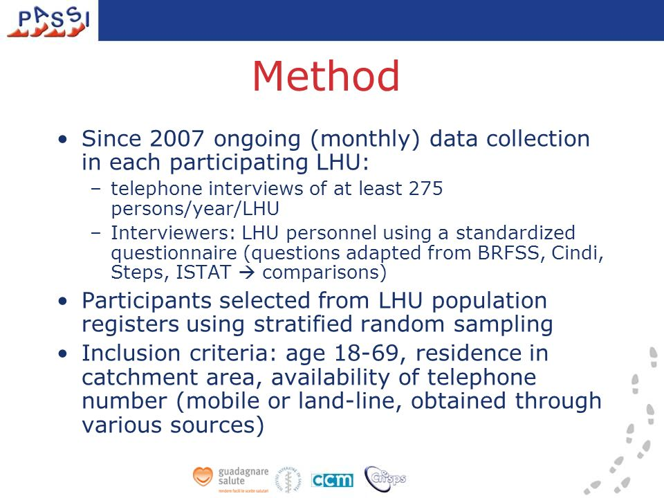 Method Since 2007 ongoing (monthly) data collection in each participating LHU: –telephone interviews of at least 275 persons/year/LHU –Interviewers: L