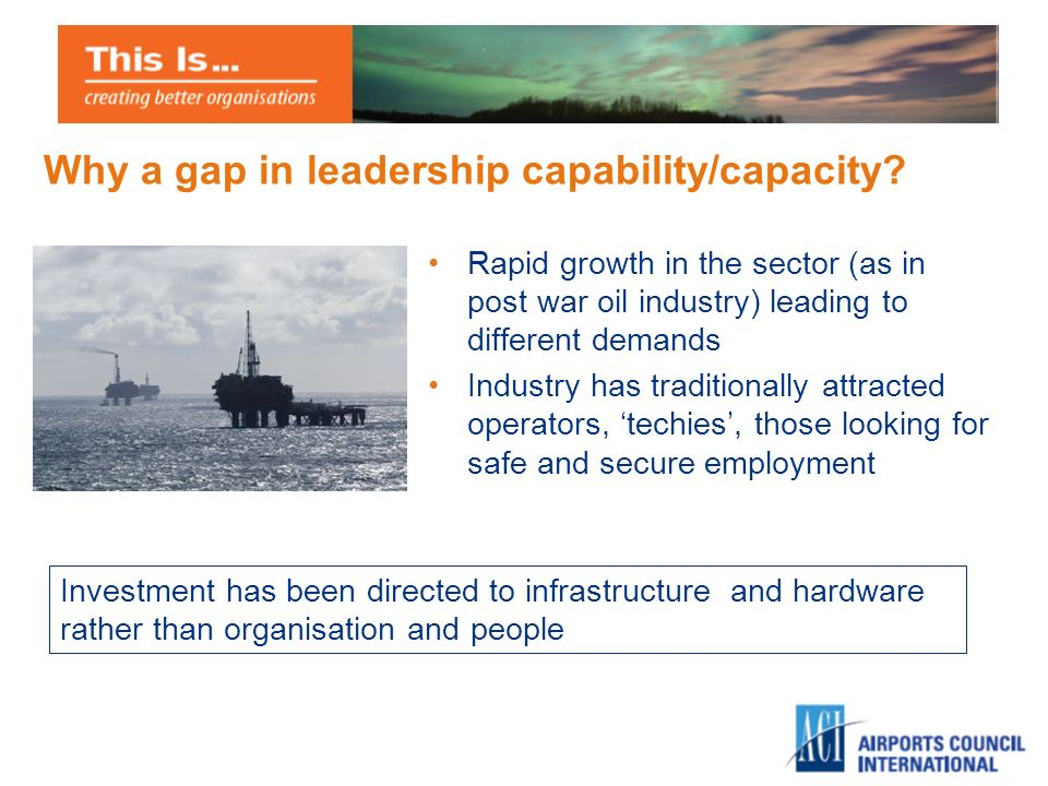 Why a gap in leadership capability/capacity.