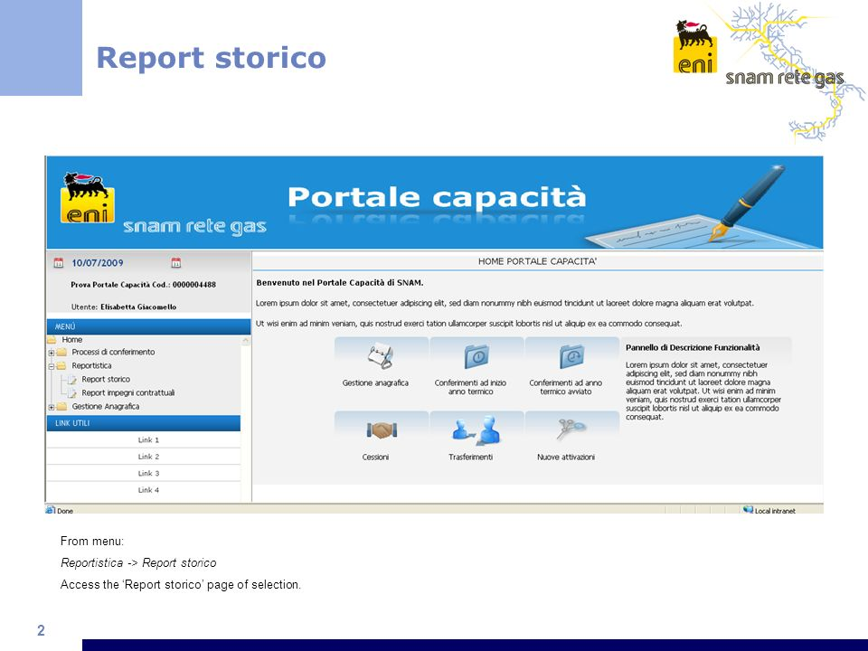 2 Report storico From menu: Reportistica -> Report storico Access the Report storico page of selection.