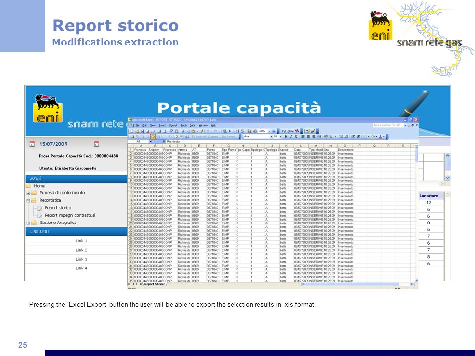 25 Report storico Modifications extraction Pressing the Excel Export button the user will be able to export the selection results in.xls format.