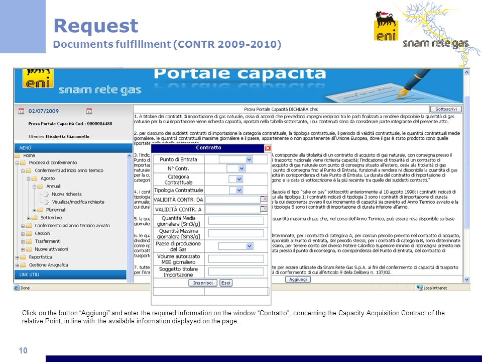 10 Click on the button Aggiungi and enter the required information on the window Contratto, concerning the Capacity Acquisition Contract of the relative Point, in line with the available information displayed on the page.
