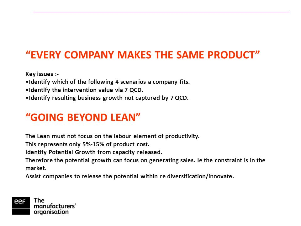 EVERY COMPANY MAKES THE SAME PRODUCT Key issues :- Identify which of the following 4 scenarios a company fits.