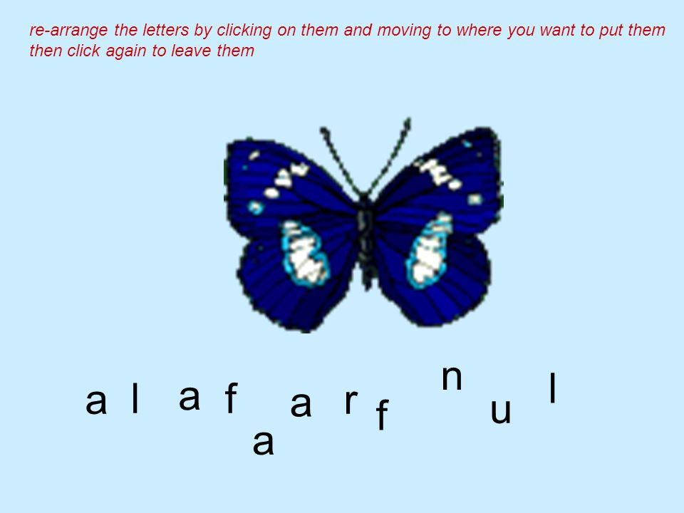 a fl ra u a n re-arrange the letters by clicking on them and moving to where you want to put them then click again to leave them f l a