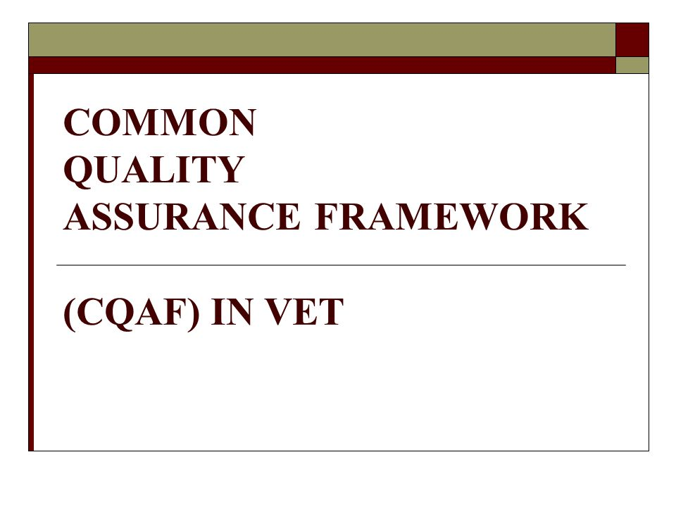 COMMON QUALITY ASSURANCE FRAMEWORK (CQAF) IN VET