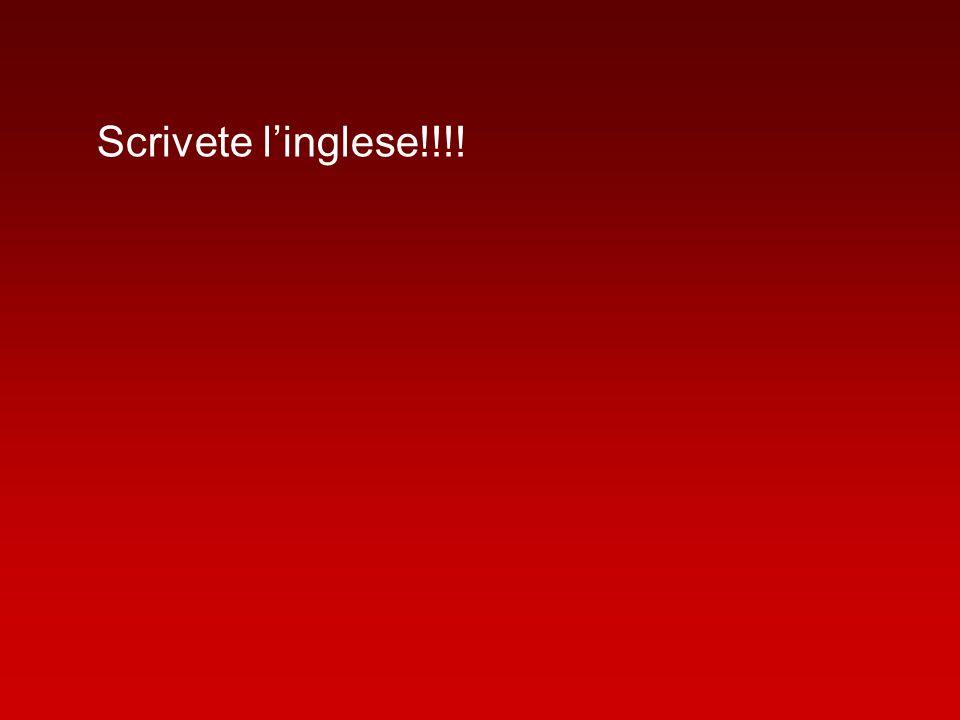 Scrivete linglese!!!!