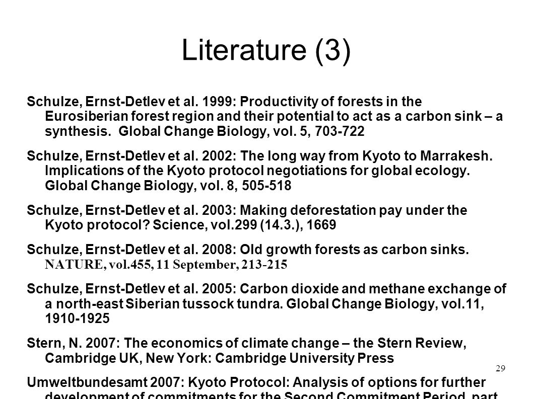 29 Literature (3) Schulze, Ernst-Detlev et al. 1999: Productivity of forests in the Eurosiberian forest region and their potential to act as a carbon