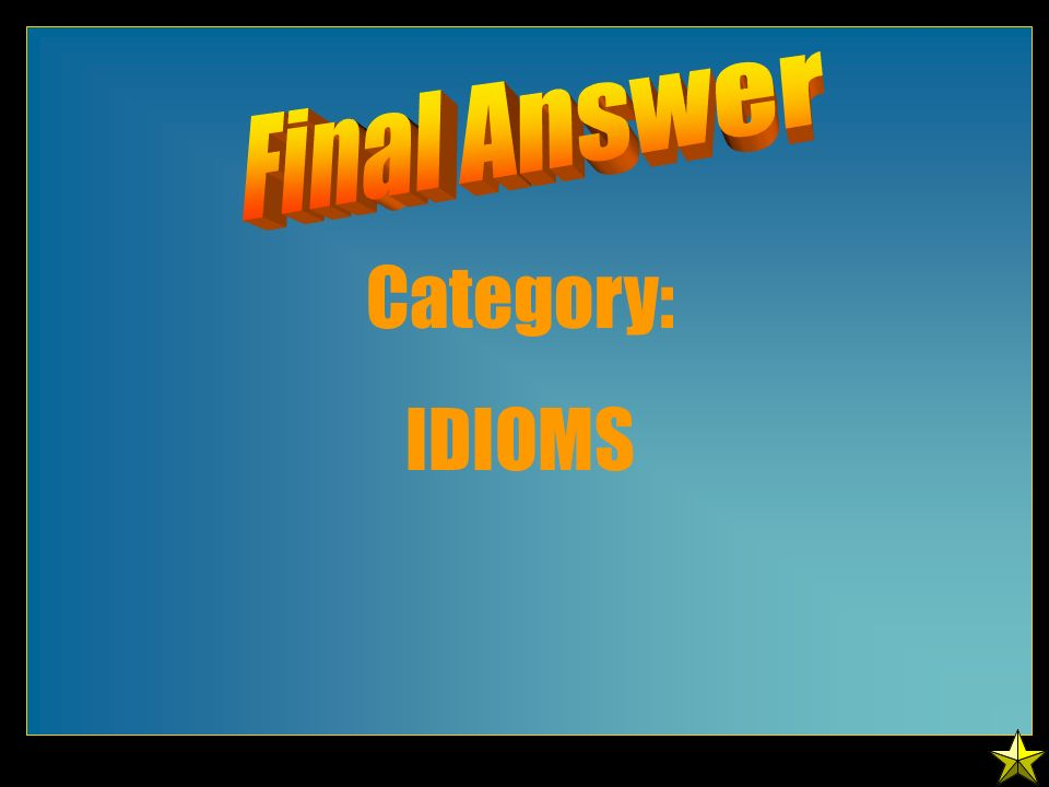 Category: IDIOMS
