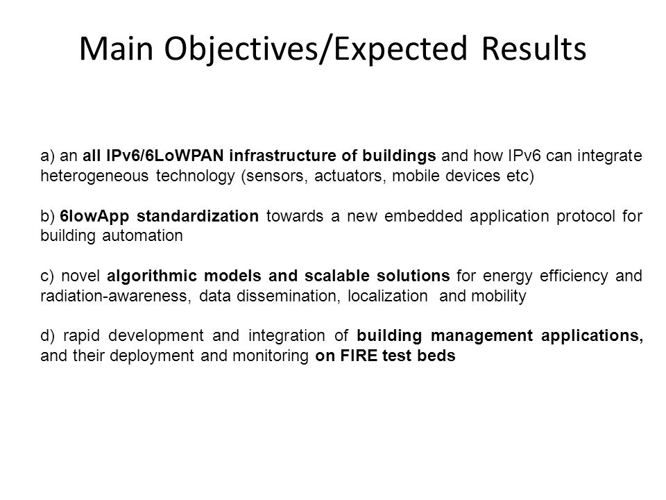 a) an all IPv6/6LoWPAN infrastructure of buildings and how IPv6 can integrate heterogeneous technology (sensors, actuators, mobile devices etc) b) 6lo