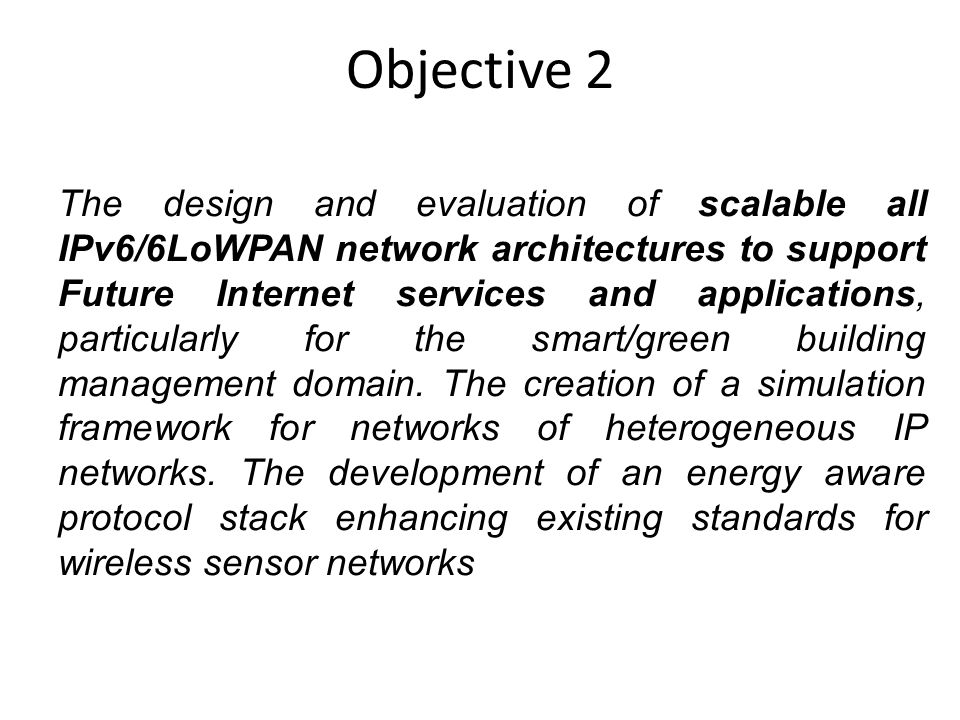 The design and evaluation of scalable all IPv6/6LoWPAN network architectures to support Future Internet services and applications, particularly for th