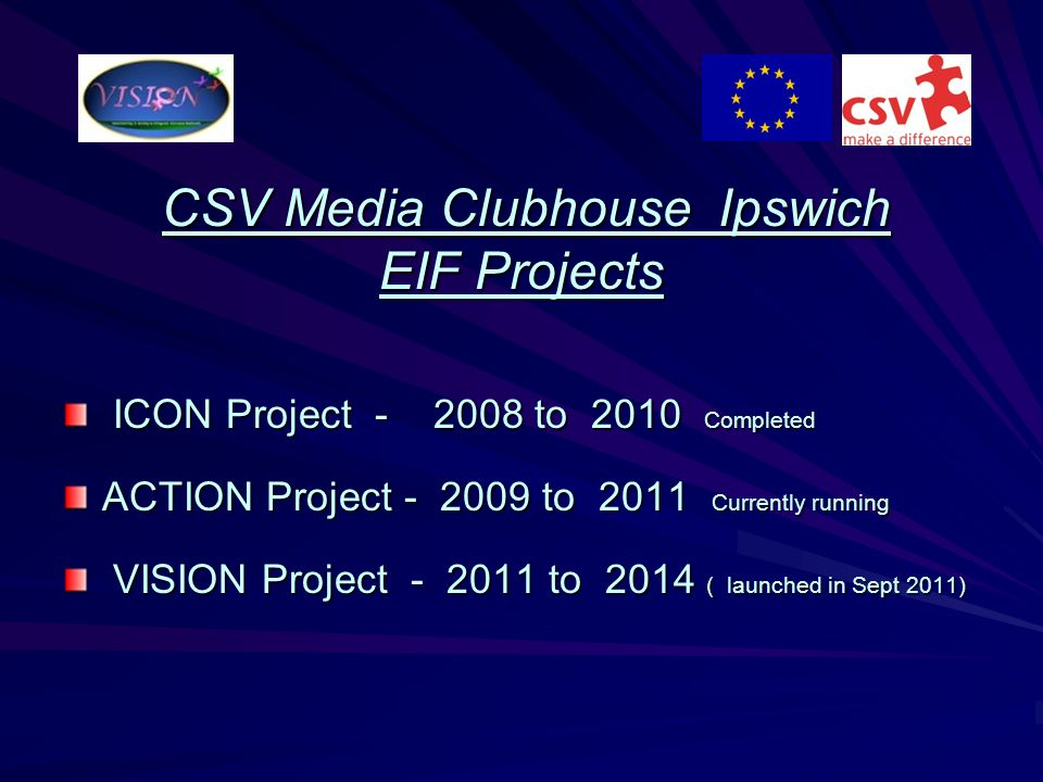 CSV Media Clubhouse Ipswich CSV Media Clubhouse Ipswich EIF Projects ICON Project - 2008 to 2010 Completed ICON Project - 2008 to 2010 Completed ACTIO