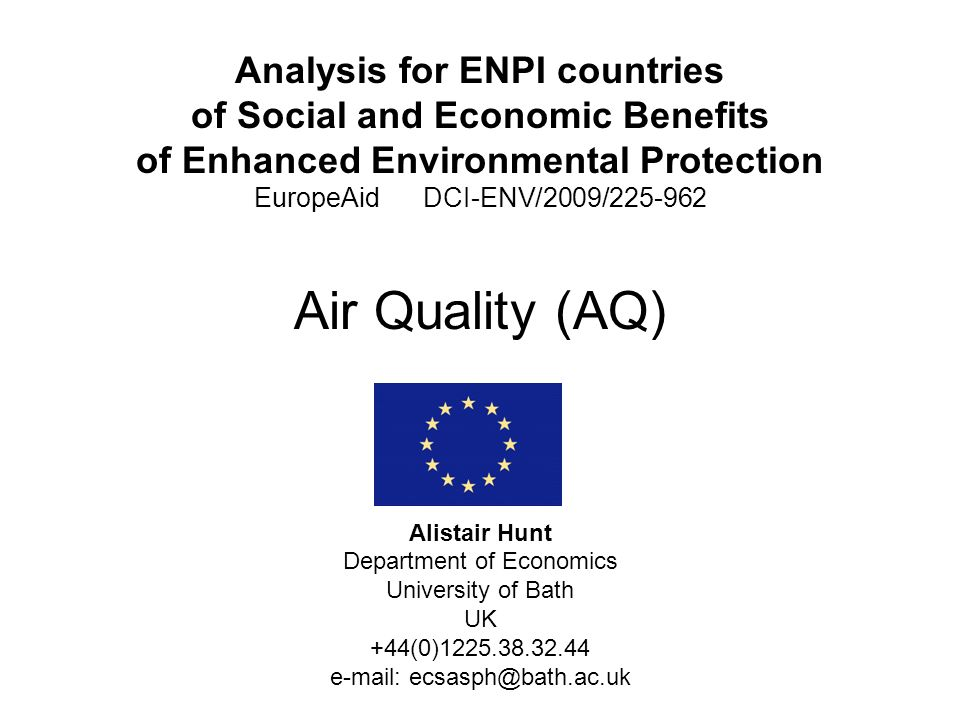 Analysis for ENPI countries of Social and Economic Benefits of Enhanced Environmental Protection EuropeAid DCI-ENV/2009/225-962 Air Quality (AQ) Alist