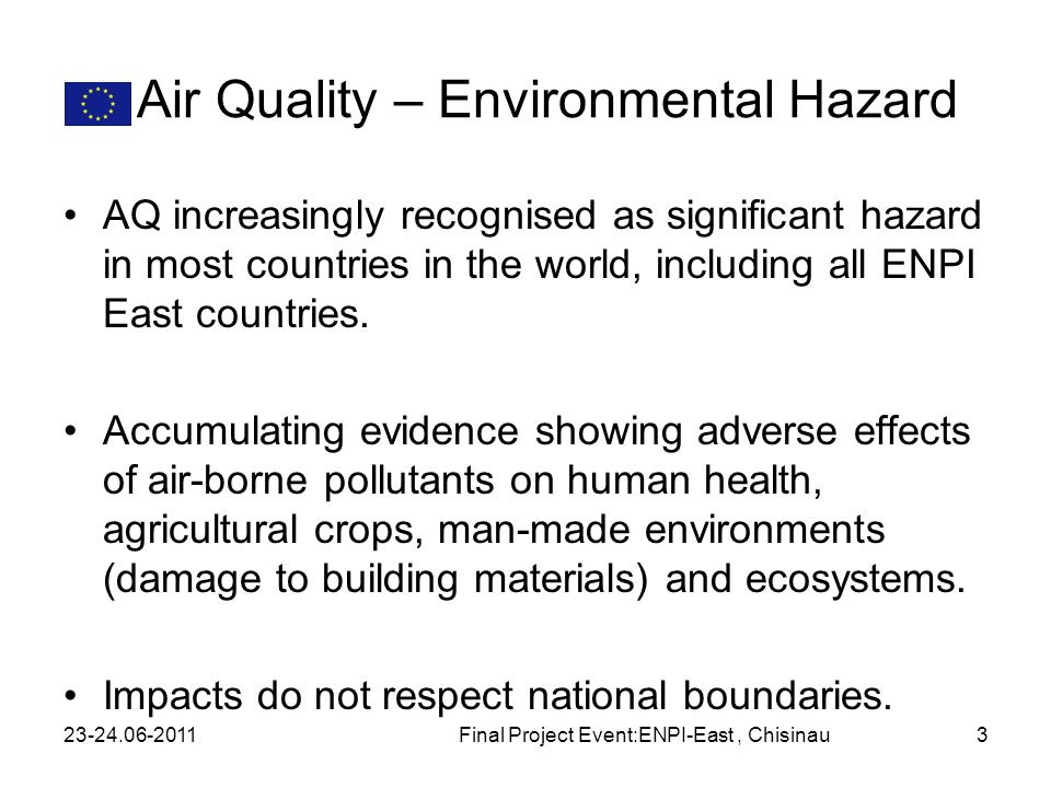Air Quality – Environmental Hazard AQ increasingly recognised as significant hazard in most countries in the world, including all ENPI East countries.