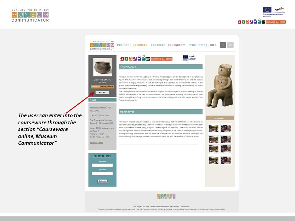 The user can enter into the courseware through the section Courseware online, Museum Communicator