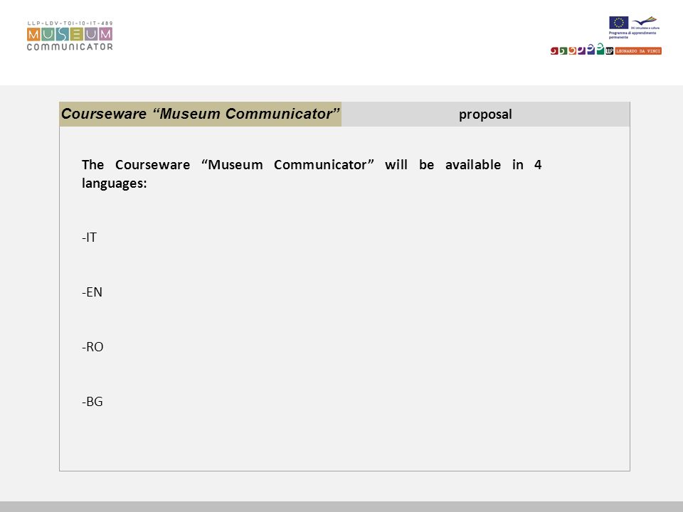 Courseware Museum Communicator proposal The Courseware Museum Communicator will be available in 4 languages: -IT -EN -RO -BG