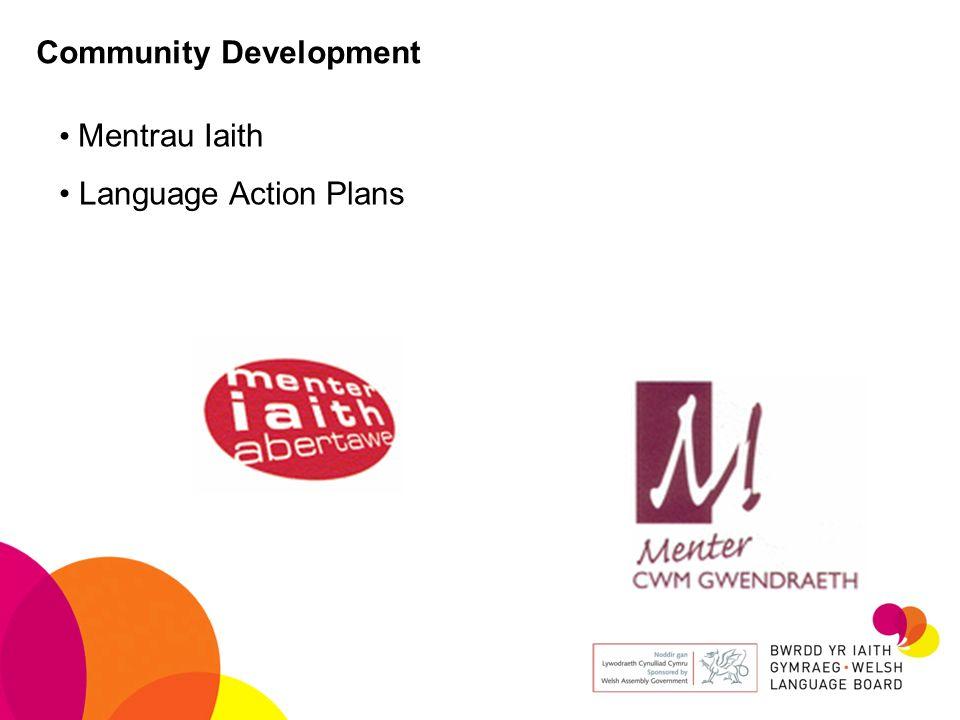 Community Development Mentrau Iaith Language Action Plans