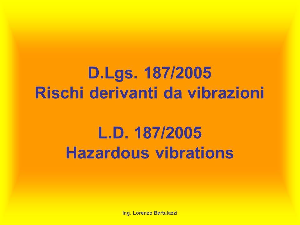 D.Lgs. 187/2005 Rischi derivanti da vibrazioni L.D.