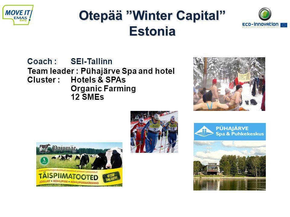 Otepää Winter Capital Estonia Coach : SEI-Tallinn Team leader : Pühajärve Spa and hotel Cluster : Hotels & SPAs Organic Farming 12 SMEs