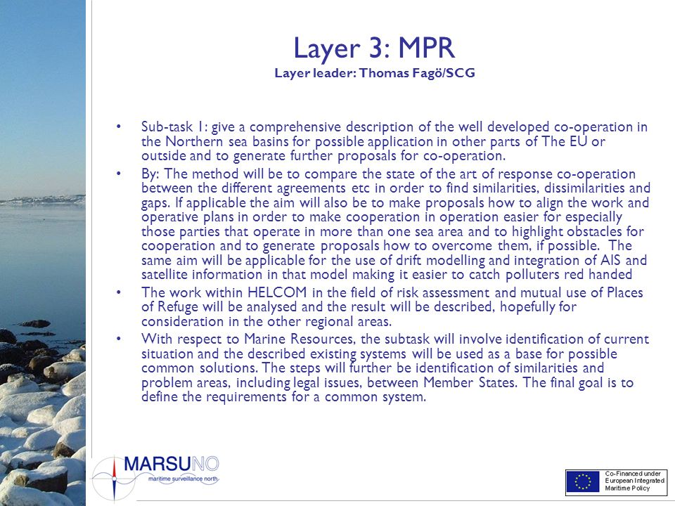 Layer 3: MPR Layer leader: Thomas Fagö/SCG Sub-task 1: give a comprehensive description of the well developed co-operation in the Northern sea basins