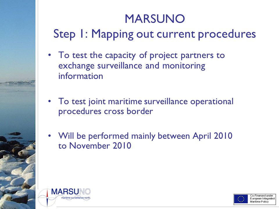 MARSUNO Step 1: Mapping out current procedures To test the capacity of project partners to exchange surveillance and monitoring information To test jo