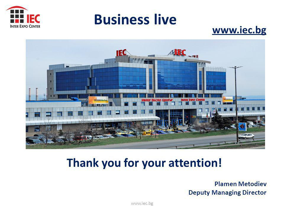 Thank you for your attention! Business live www.iec.bg Plamen Metodiev Deputy Managing Director www.iec.bg