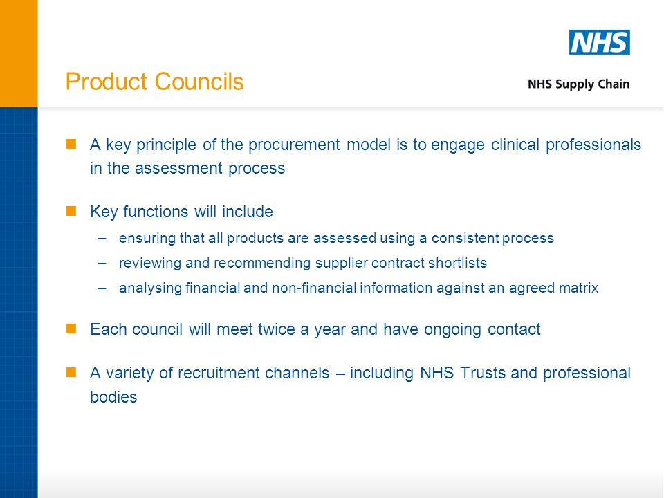 Product Councils A key principle of the procurement model is to engage clinical professionals in the assessment process Key functions will include –en