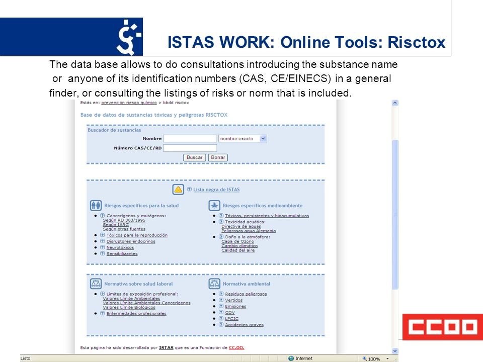 13 ISTAS WORK: Online Tools: Risctox The data base allows to do consultations introducing the substance name or anyone of its identification numbers (