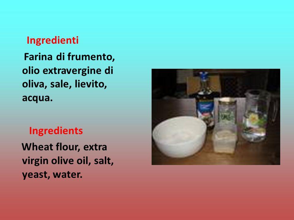 Ingredienti Farina di frumento, olio extravergine di oliva, sale, lievito, acqua.