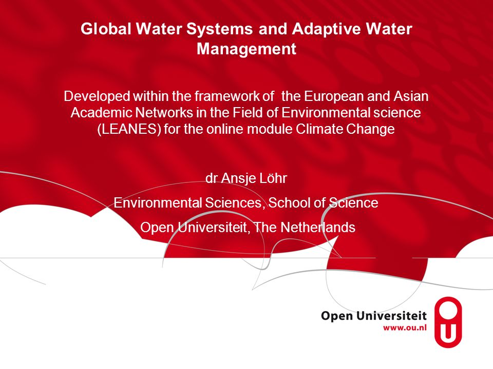 Global Water Systems and Adaptive Water Management Developed within the framework of the European and Asian Academic Networks in the Field of Environm