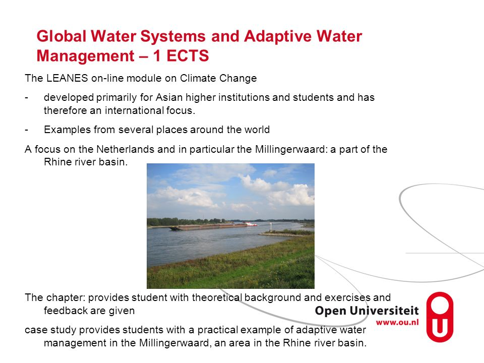 Global Water Systems and Adaptive Water Management – 1 ECTS The LEANES on-line module on Climate Change -developed primarily for Asian higher institut