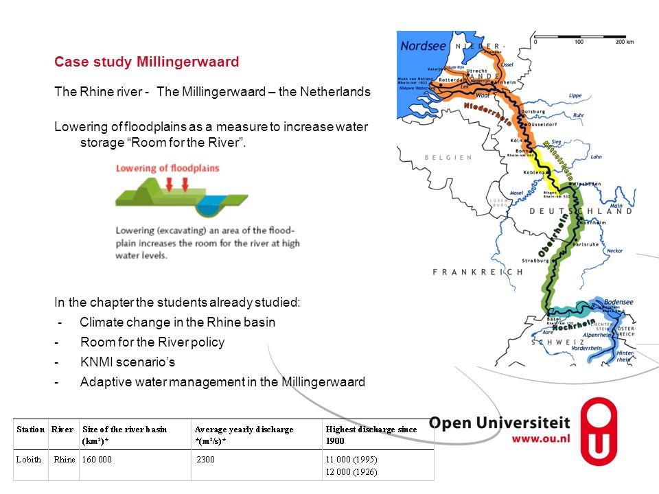 Case study Millingerwaard The Rhine river - The Millingerwaard – the Netherlands Lowering of floodplains as a measure to increase water storage Room f