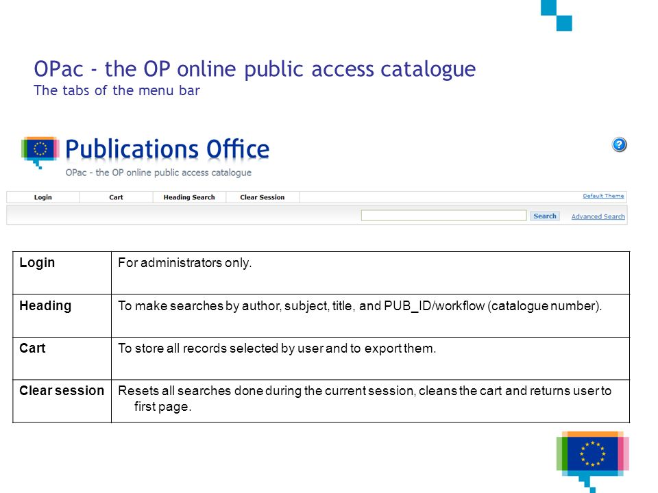 OPac - the OP online public access catalogue The tabs of the menu bar LoginFor administrators only. HeadingTo make searches by author, subject, title,