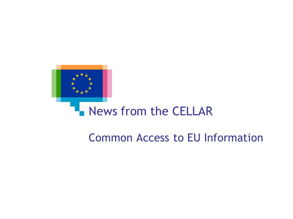 News from the CELLAR Common Access to EU Information