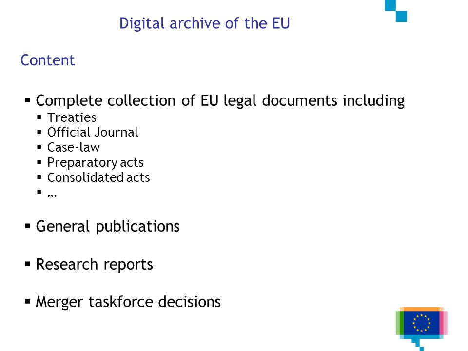 Complete collection of EU legal documents including Treaties Official Journal Case-law Preparatory acts Consolidated acts … General publications Resea